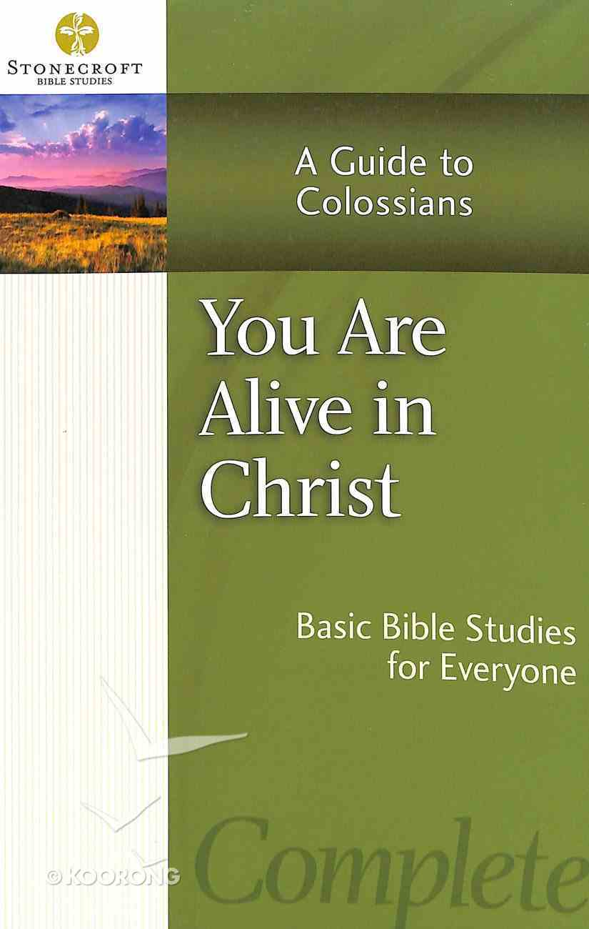 Stonecroft: You Are Alive in Christ (Stonecroft Bible Studies Series) Paperback