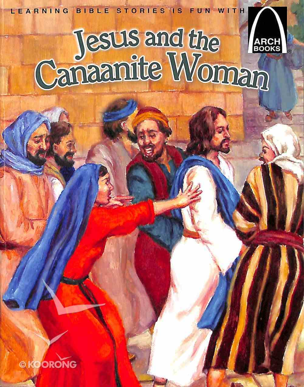 Jesus and the Canaanite Woman (Arch Books Series) Paperback