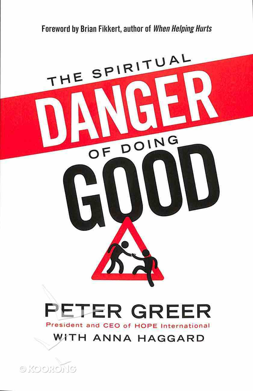 The Spiritual Danger of Doing Good Paperback