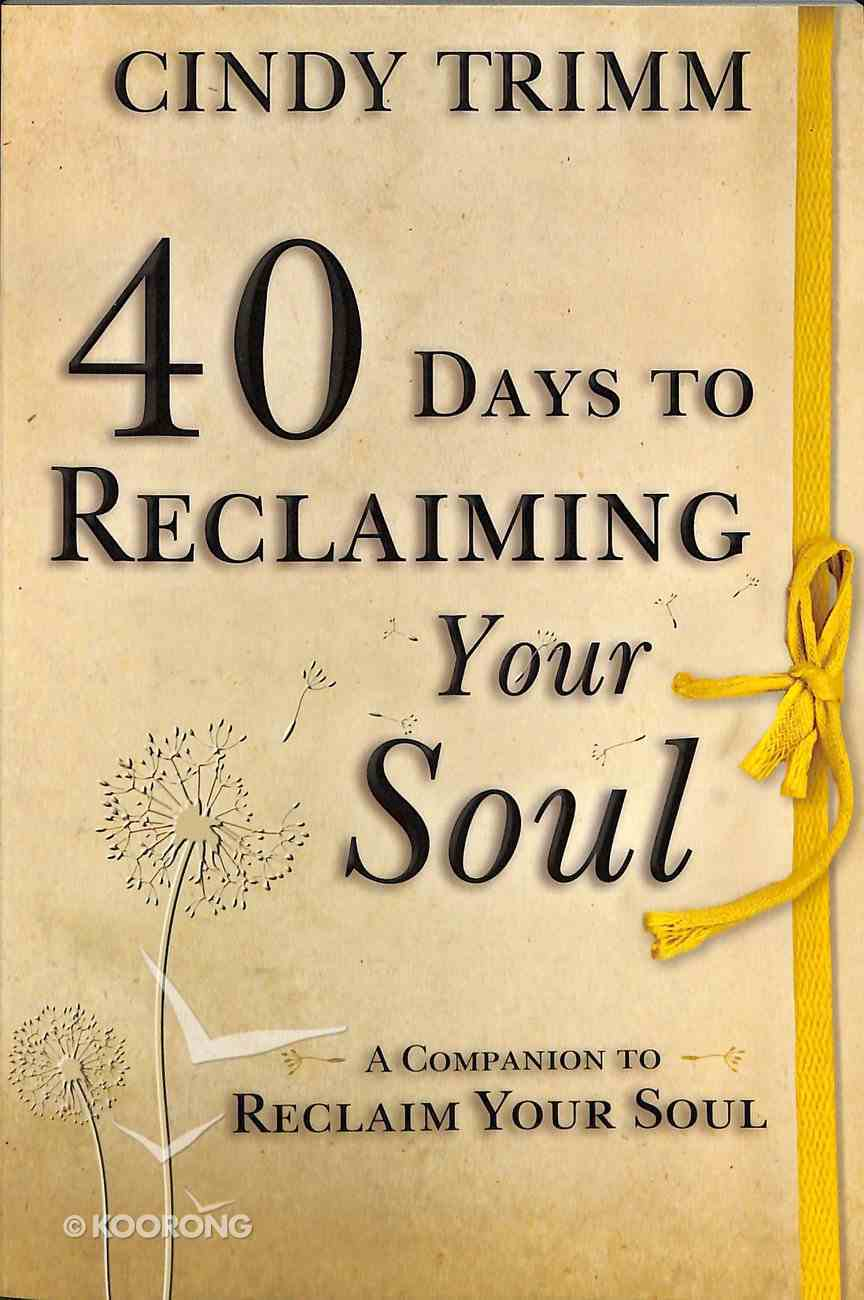 40 Days to Reclaiming Your Soul Paperback