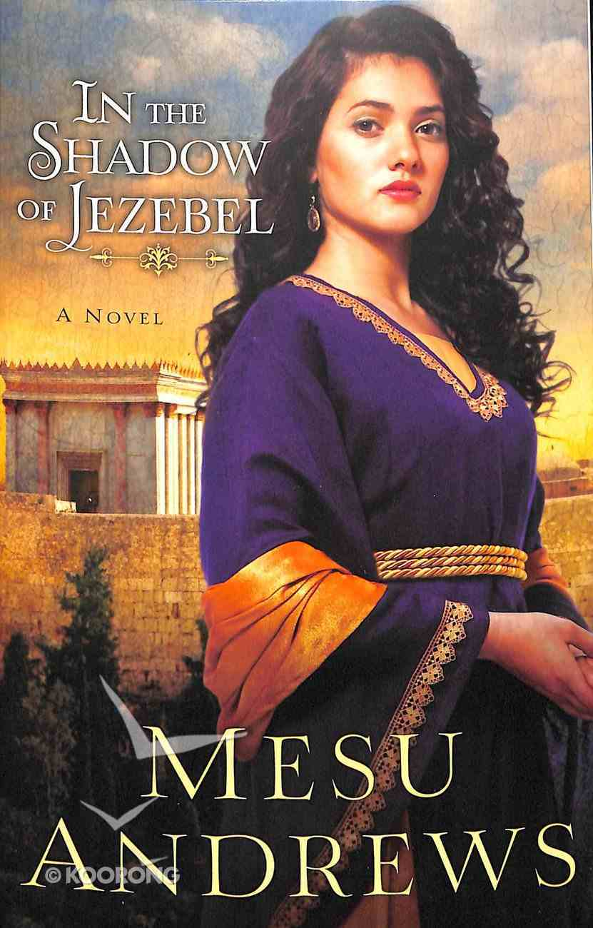 In the Shadow of Jezebel (#04 in Treasures Of His Love Series) Paperback