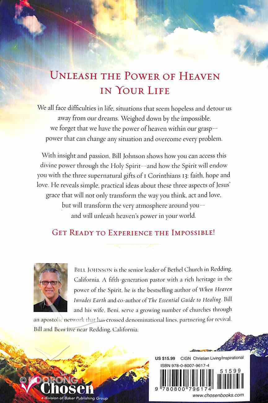Experience the Impossible: Simple Ways to Unleash Heaven's Power on Earth Paperback