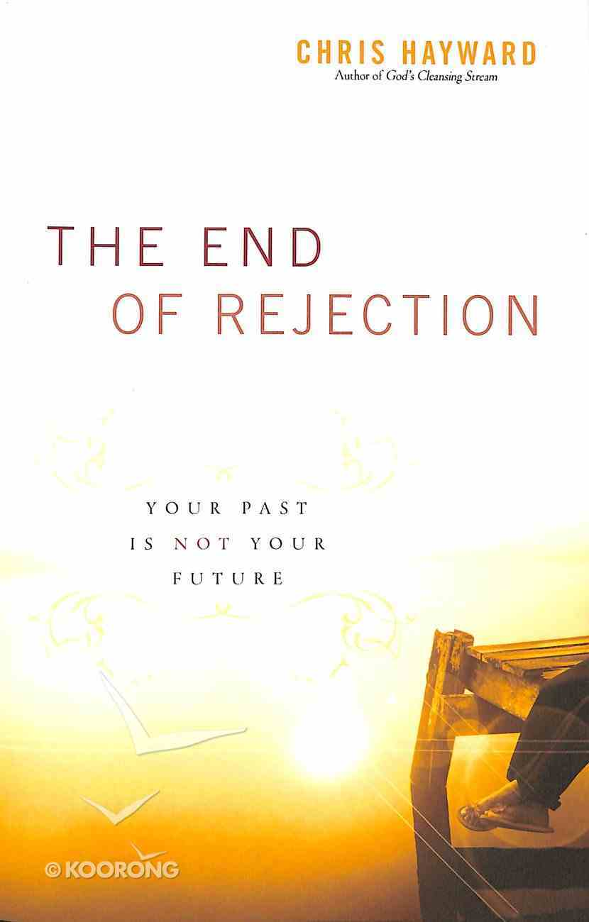The End of Rejection Paperback