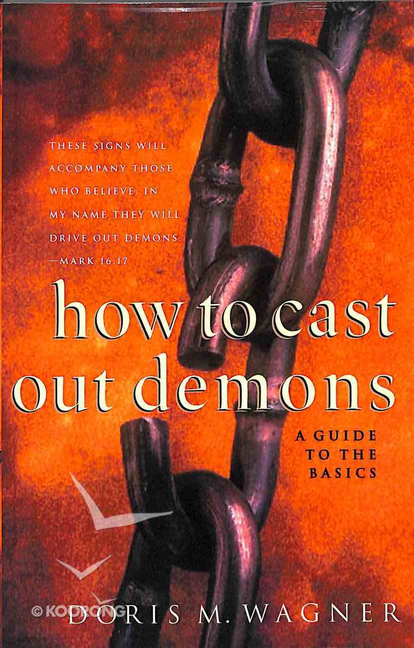 How to Cast Out Demons: A Guide to the Basics Paperback