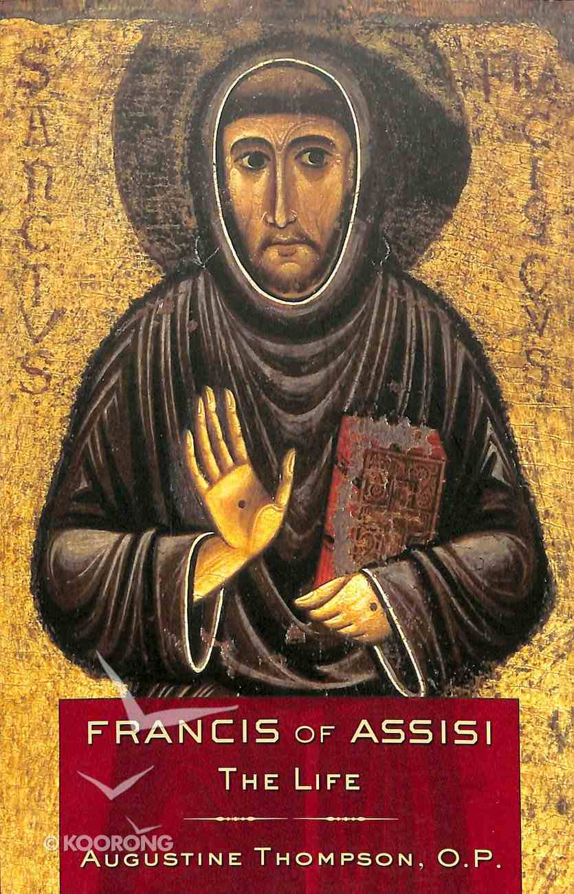 Francis of Assisi: The Life Paperback
