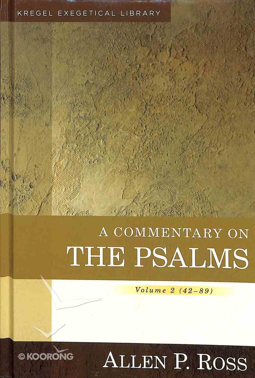A Commentary on the Psalms 42-89  (Volume 2) (Kregel Exegetical Library Series) Hardback