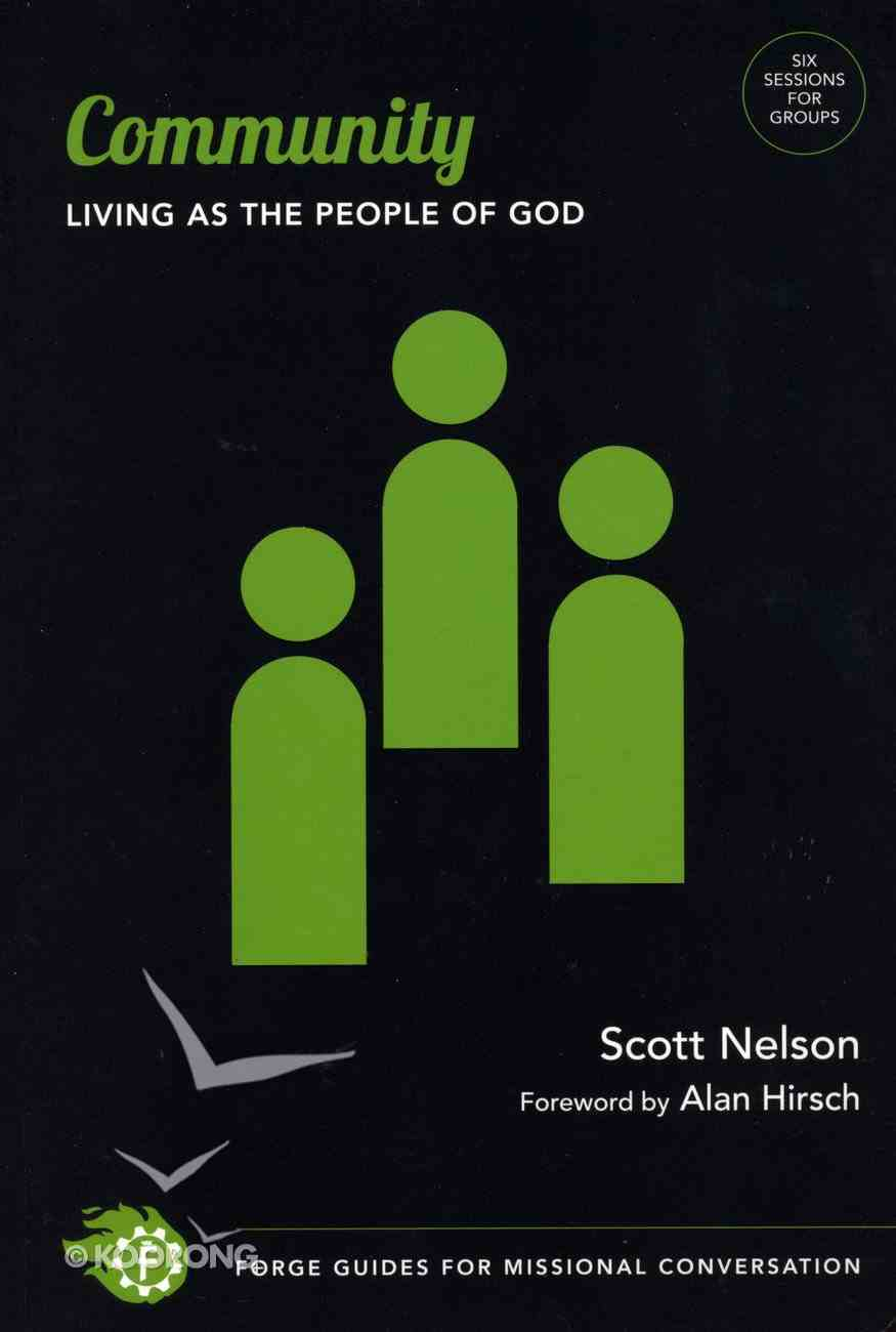 Fgmc: Community - Living as the People of God (Forge Guides Of Missional Conversation Series) Paperback