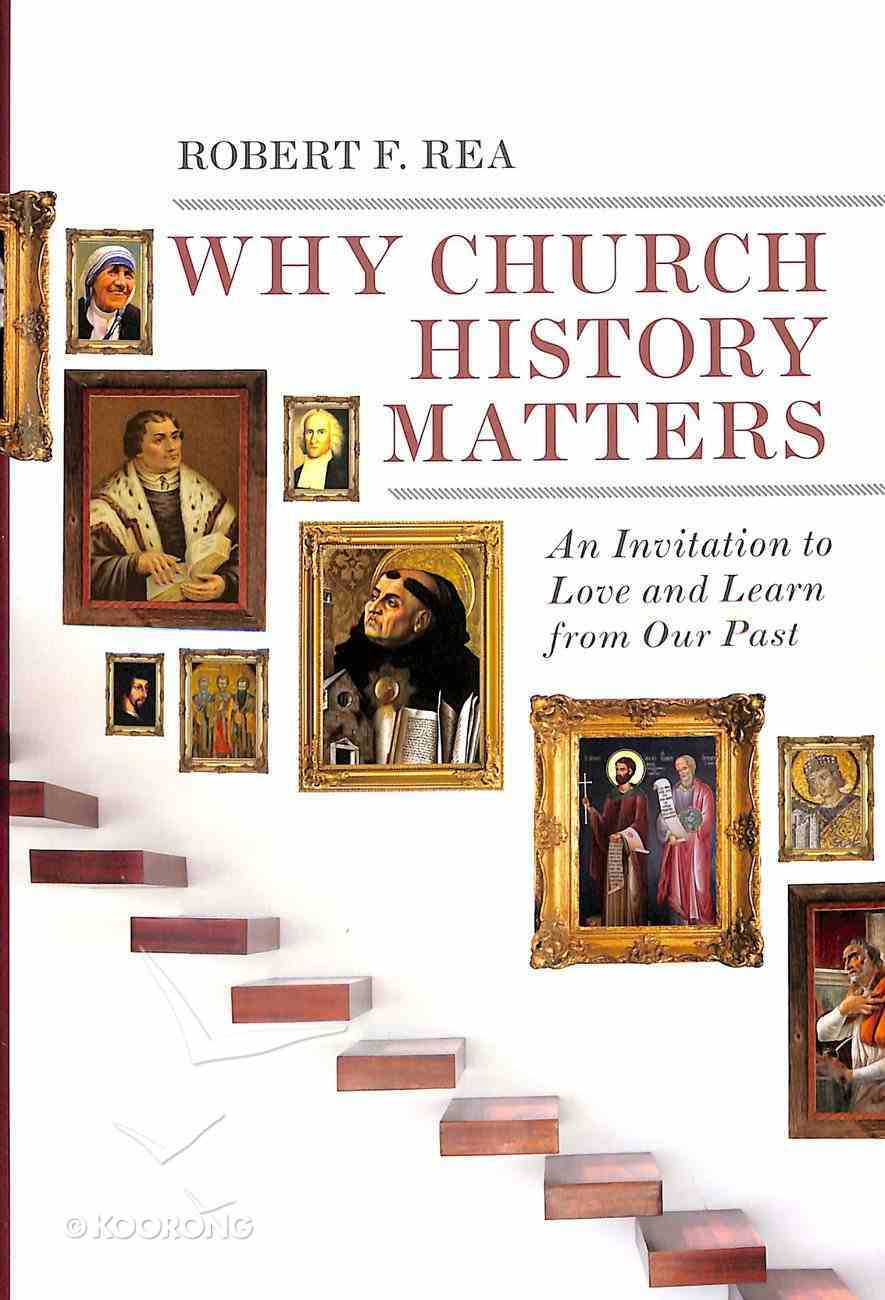 Why Church History Matters Paperback