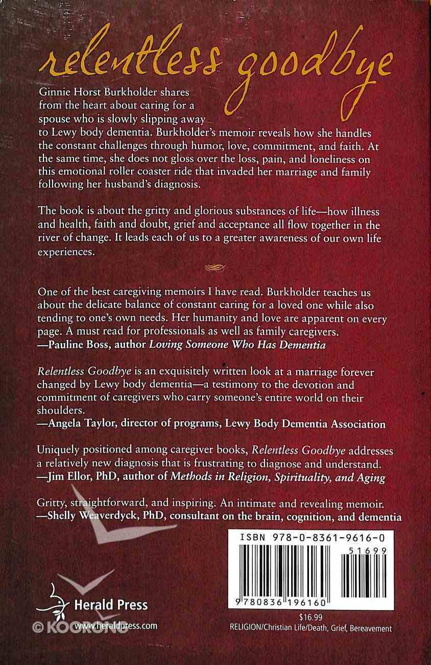 Relentless Goodbye: Grief and Love in the Shadow of Dementia Paperback