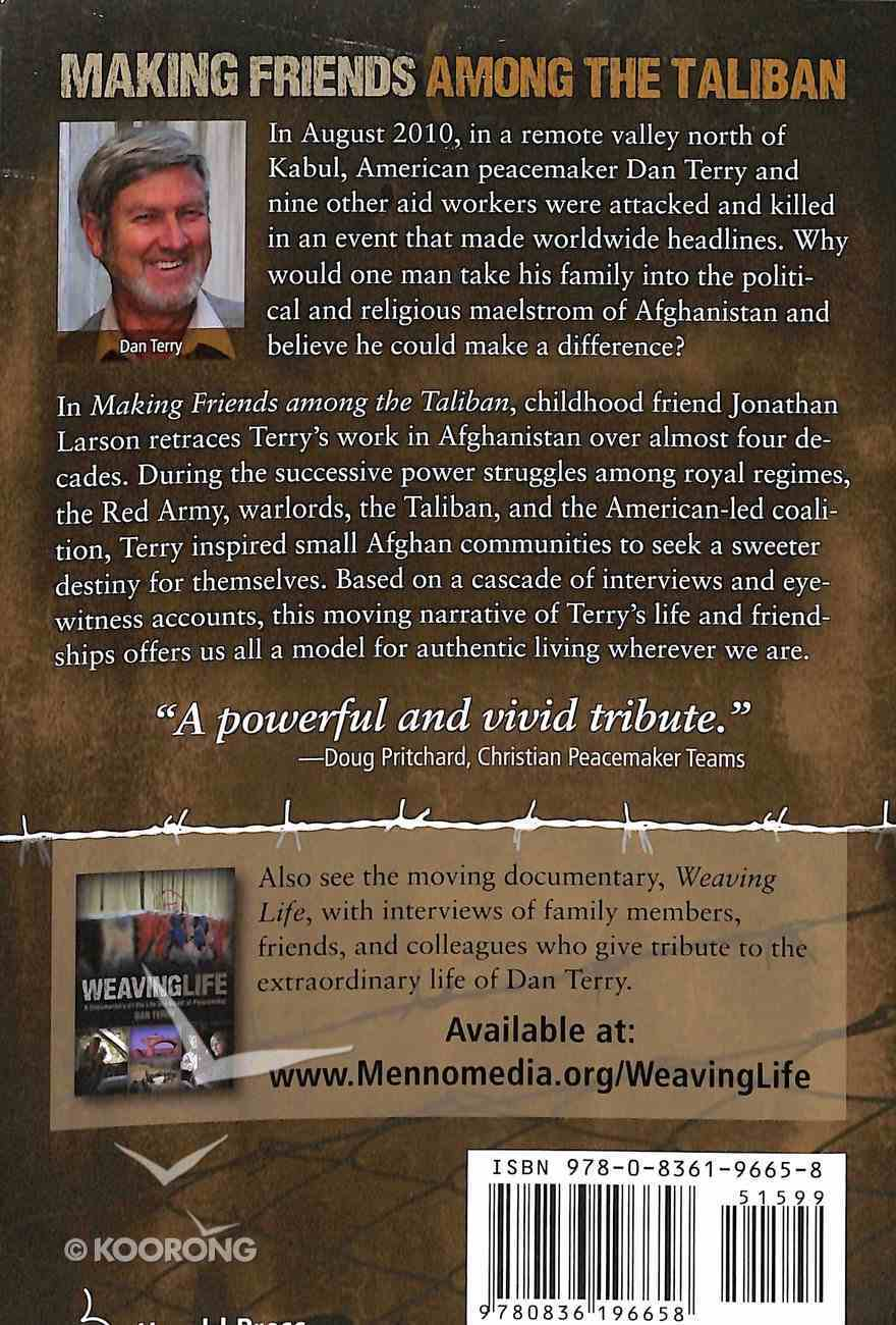Making Friends Among the Taliban: A Peacemaker's Journey in Afghanistan Paperback
