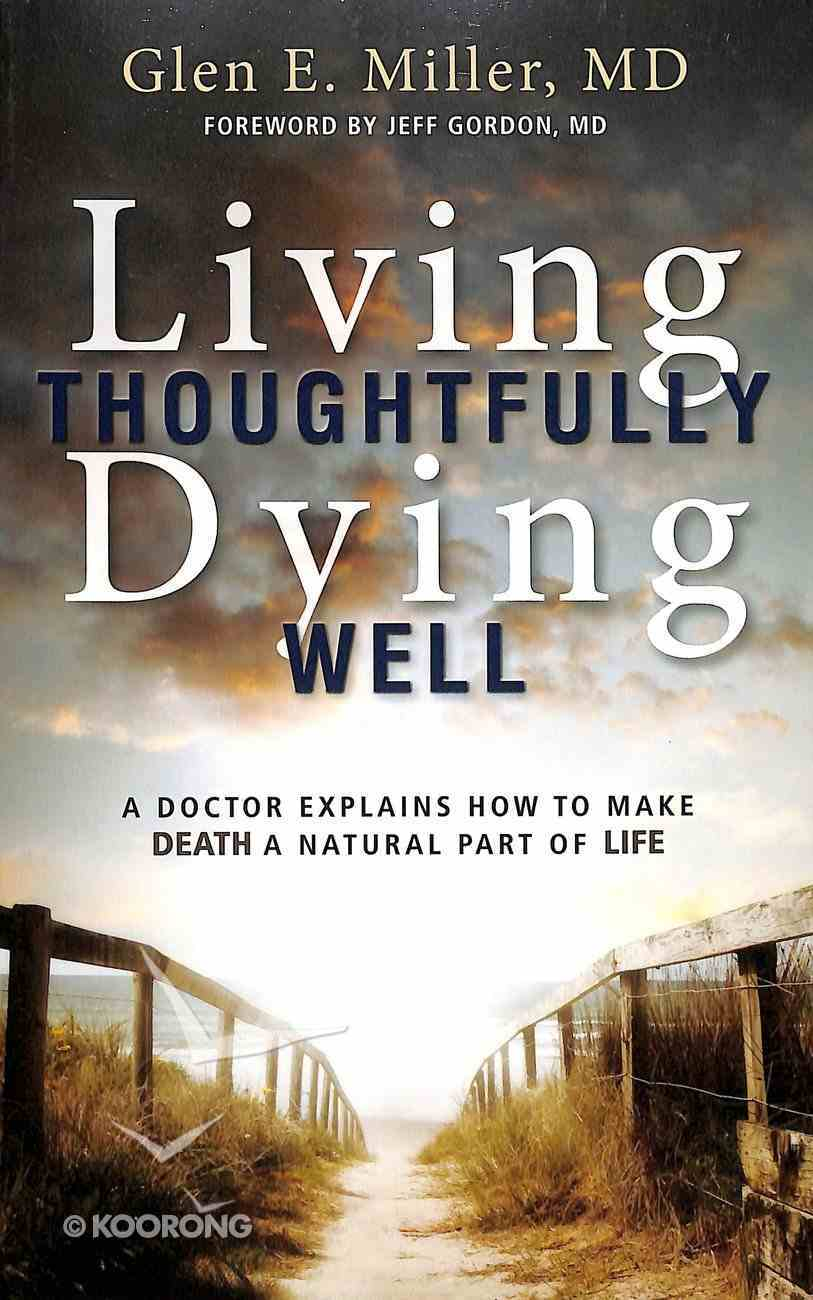 Living Thoughtfully, Dying Well Paperback
