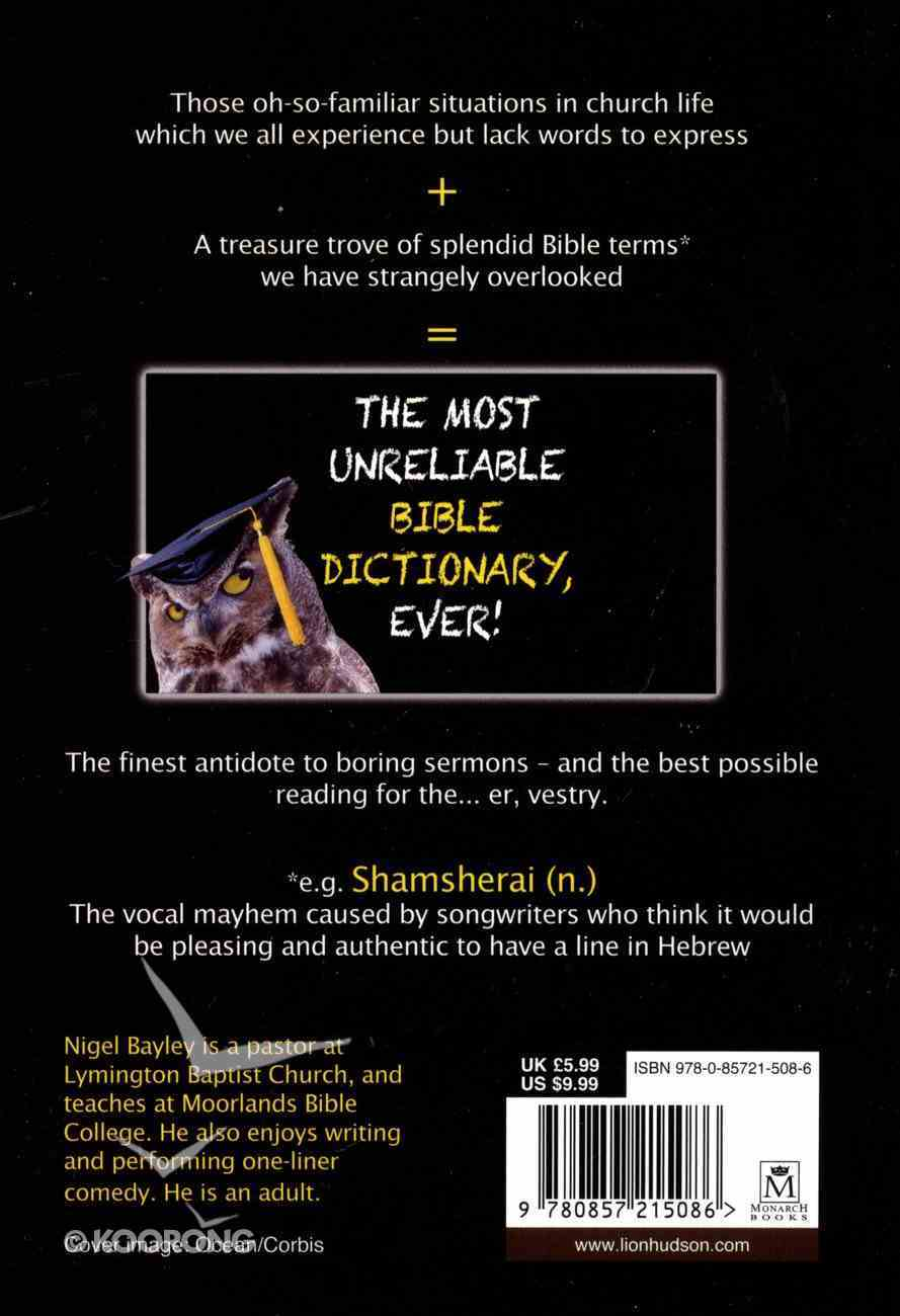 The Most Unreliable Bible Dictionary Ever: Words You Never Knew You Didn't Need Paperback