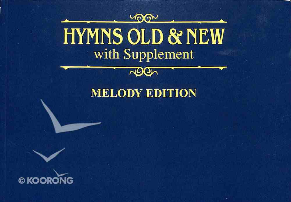 Hymns Old and New Melody Edition Hardback