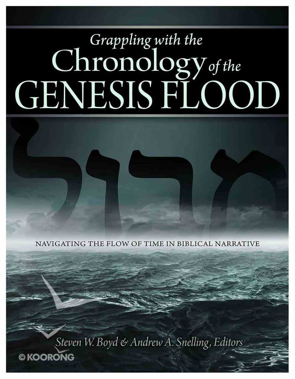 Grappling With the Chronology of the Genesis Flood: Navigating the Flow of Time in Biblical Narrative Paperback