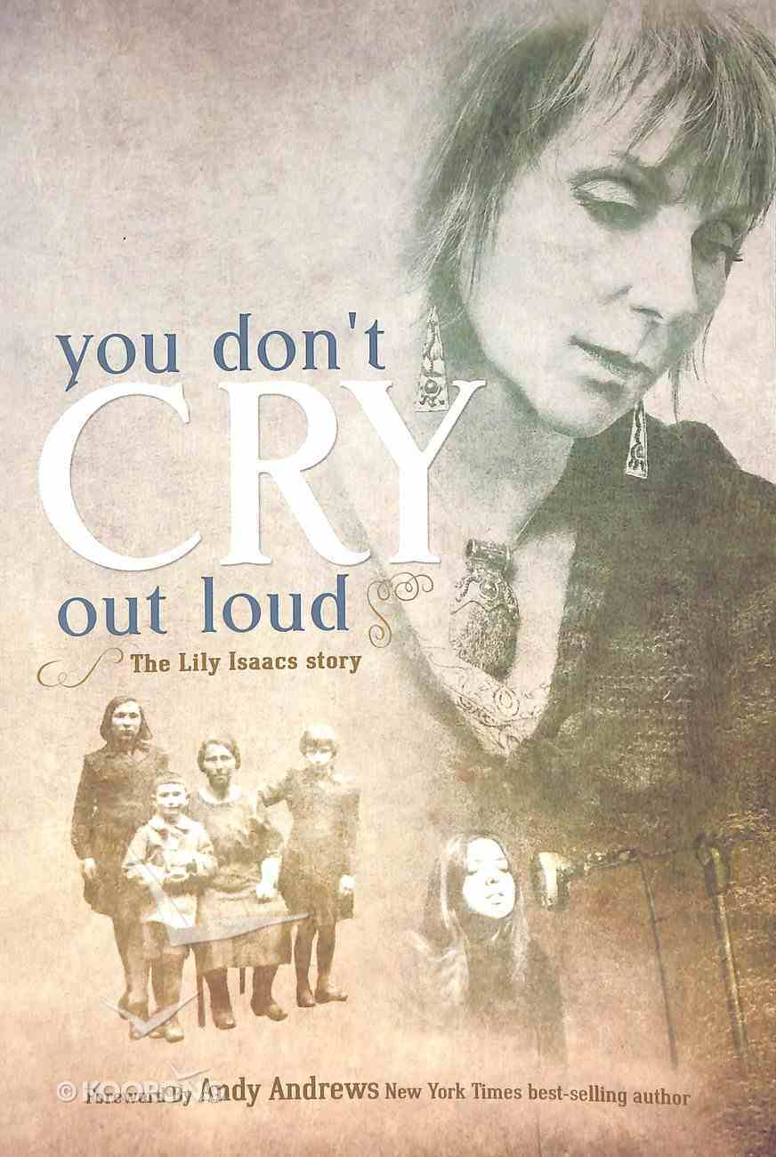 You Don't Cry Out Loud: The Lily Isaacs Story Paperback