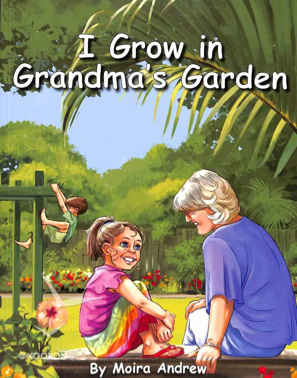 I Grow in Grandma's Garden Paperback