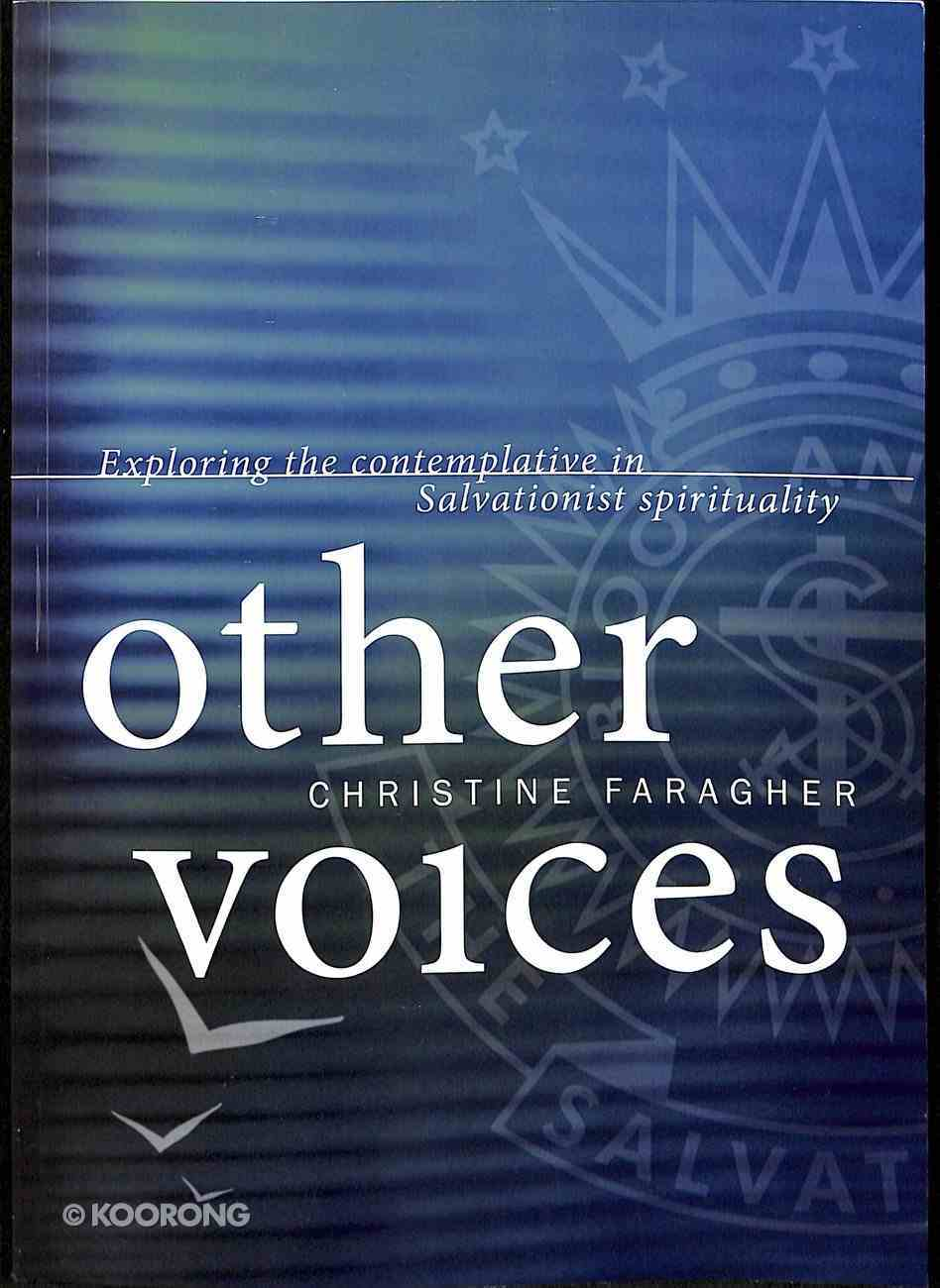 Other Voices: Exploring the Comtemplative Salvationist Spritiuality Paperback