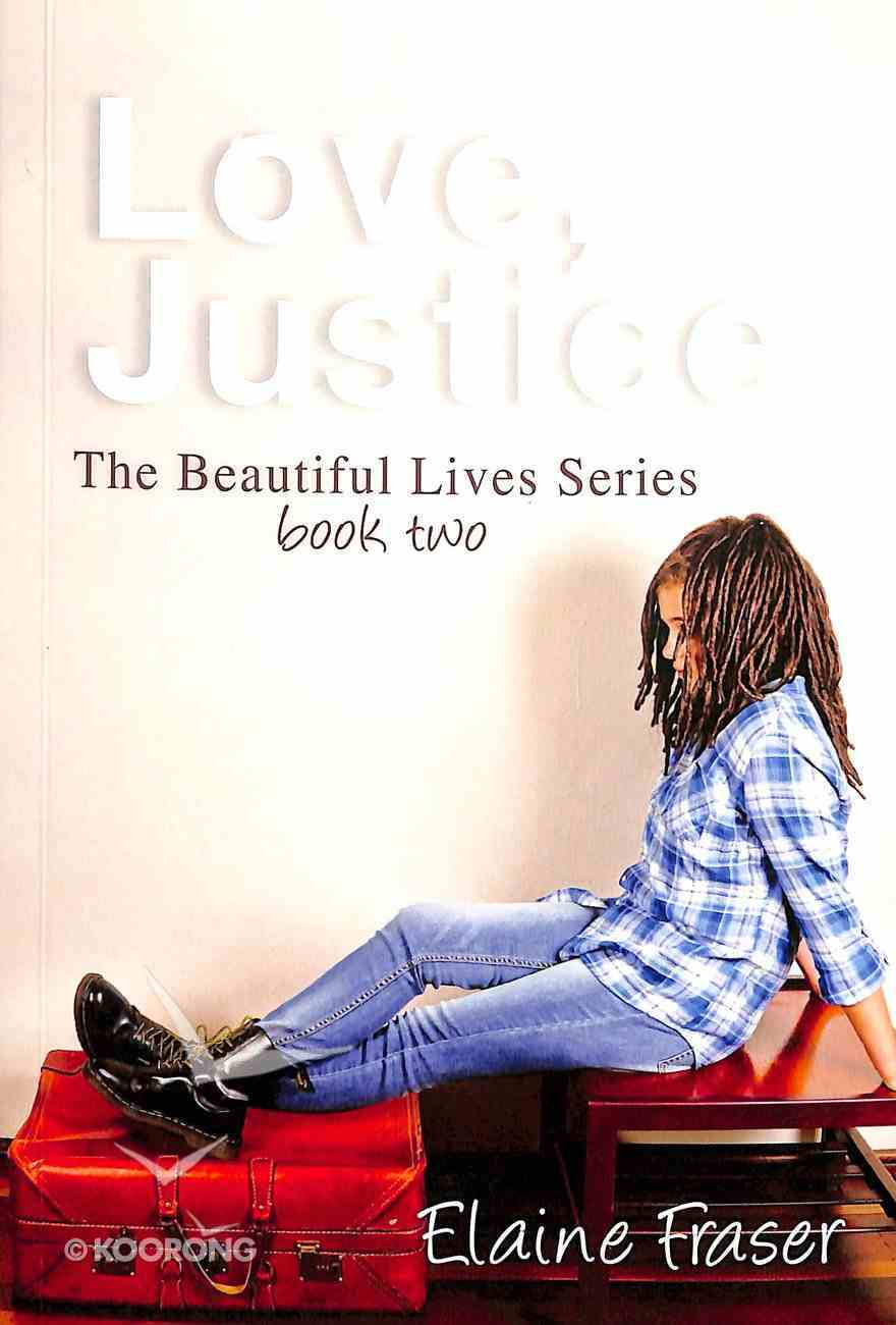 Love, Justice (#01 in Beautiful Lives Series) Paperback