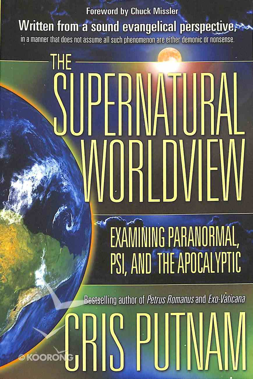 The Supernatural Worldview Paperback