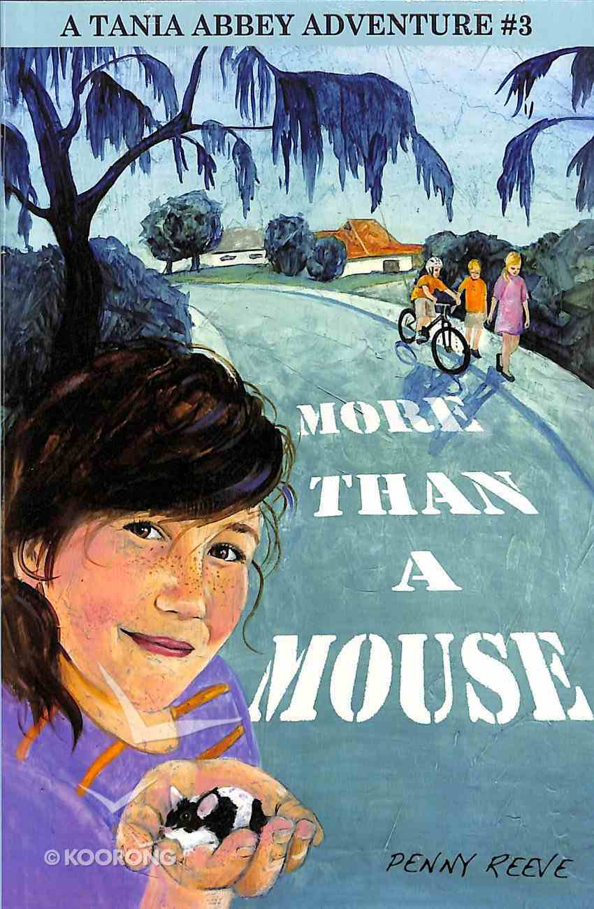 More Than a Mouse (Tania Abbey Adventure Series) Paperback