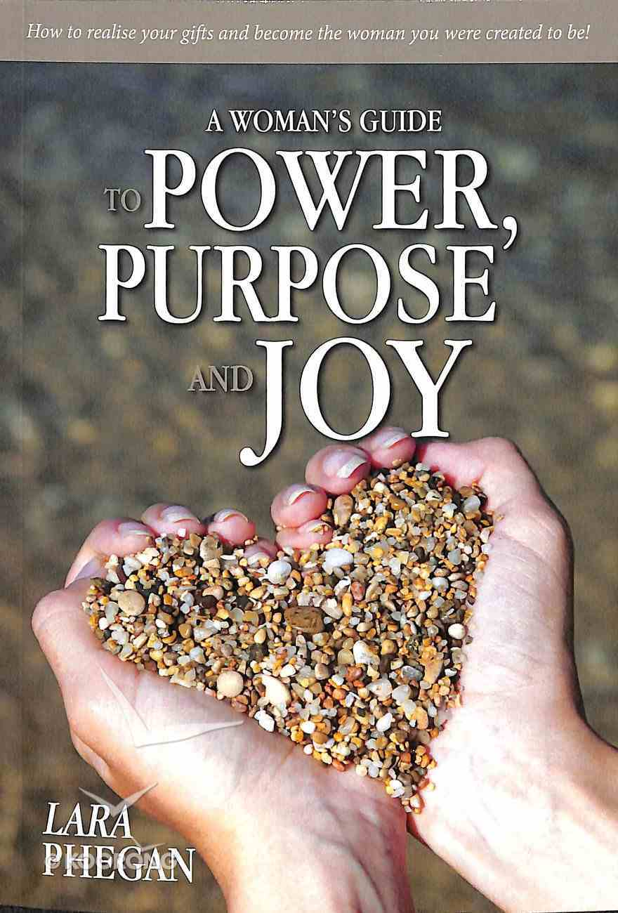 Woman's Guide to Power, Purpose and Joy Paperback