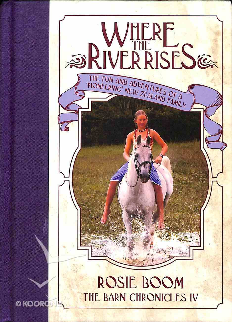 Where the River Rises (#4 in The Barn Chronicles 2 Series) Hardback