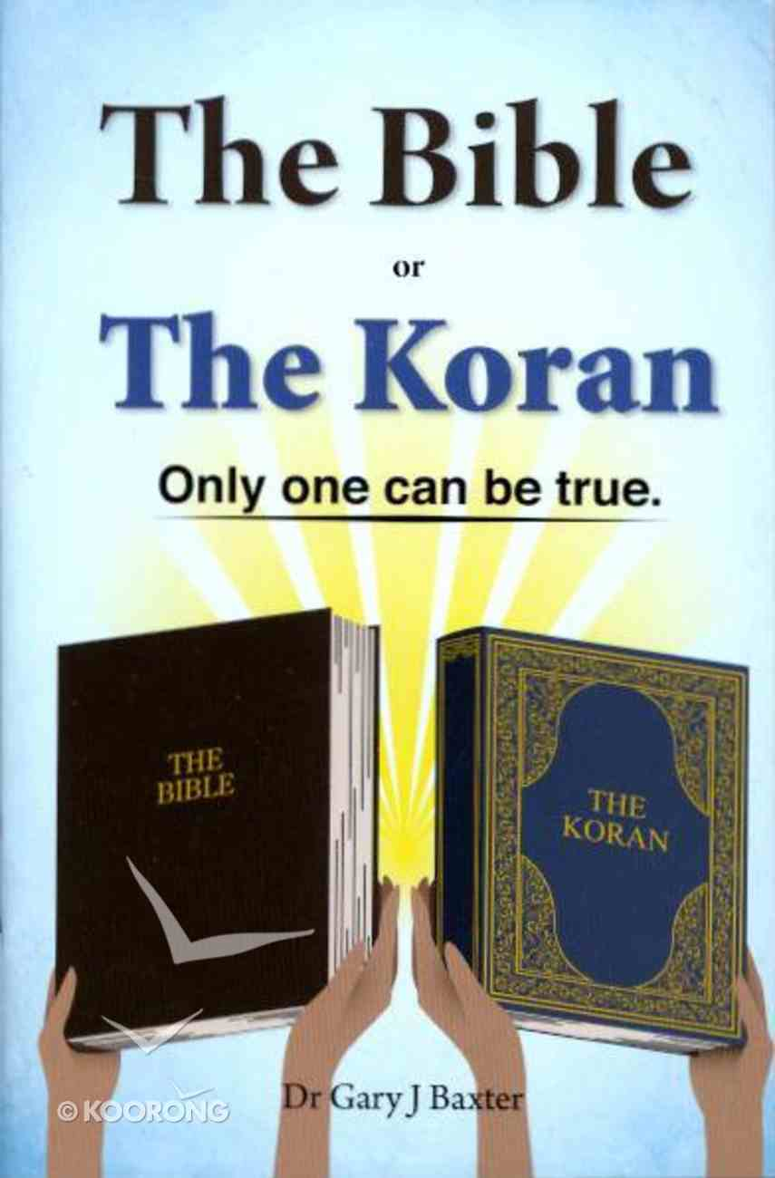 English: The Bible Or the Koran Only One Can Be True Booklet