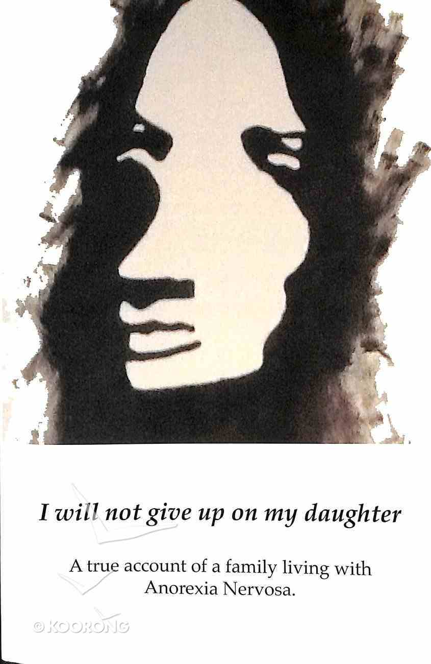 I Will Not Give Up on My Daughter Paperback