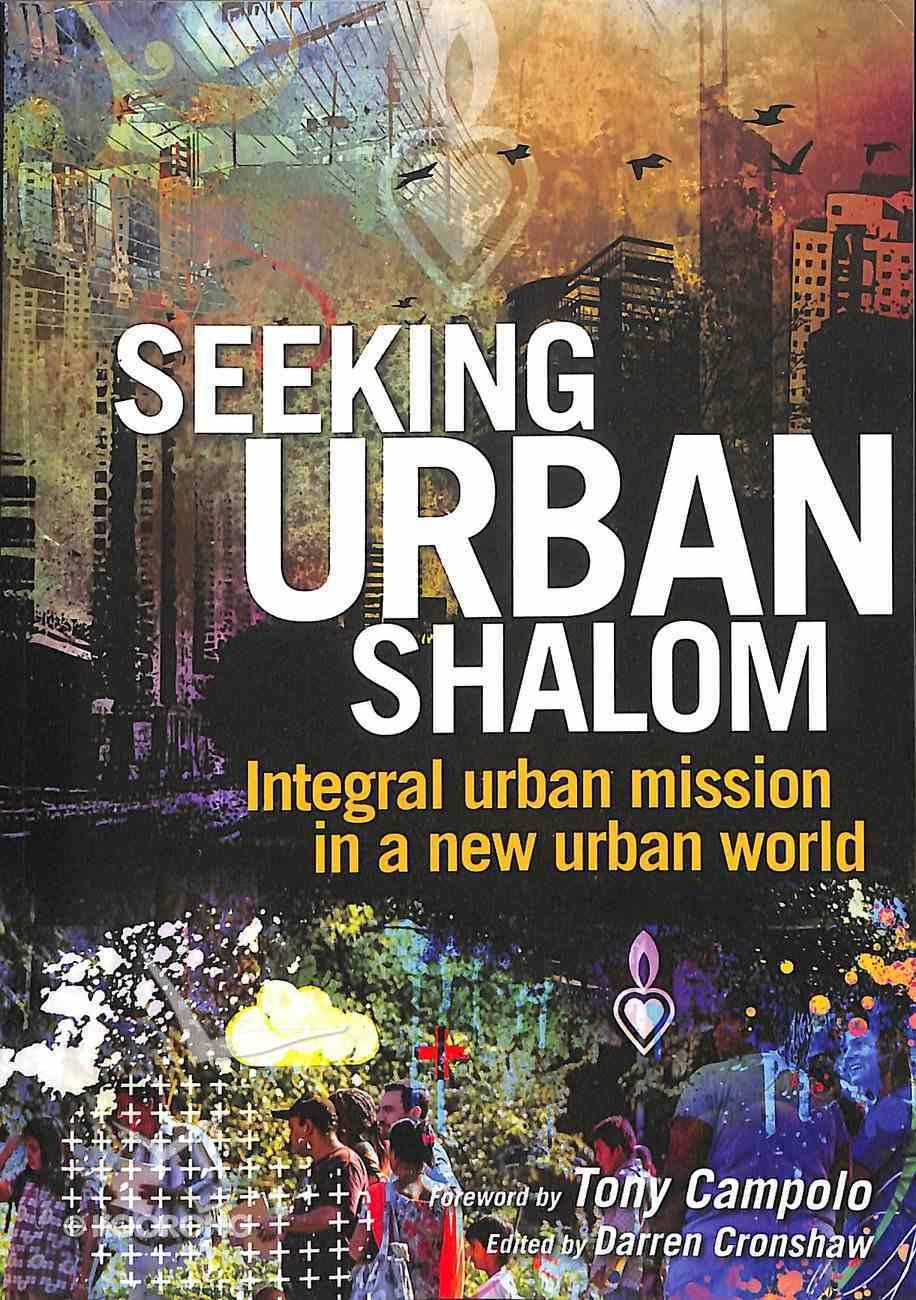 Seeking Urban Shalom: Integral Urban Mission in a New Urban World Paperback