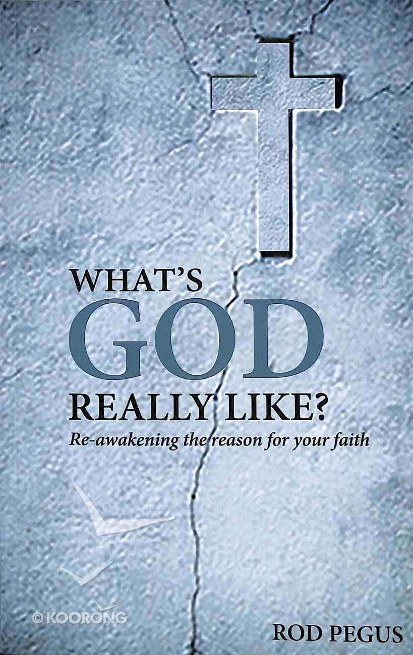 What's God Really Like? Paperback