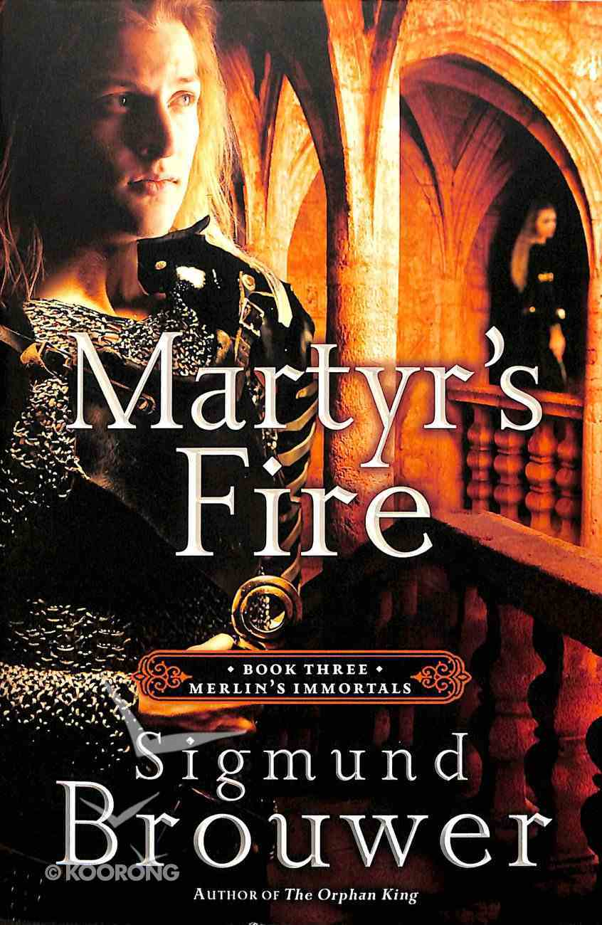 Martyr's Fire (#03 in Merlin's Immortals Series) Paperback
