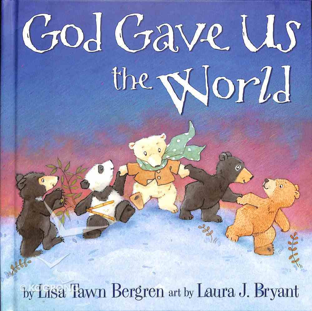 God Gave Us the World (God Gave Us Series) Hardback