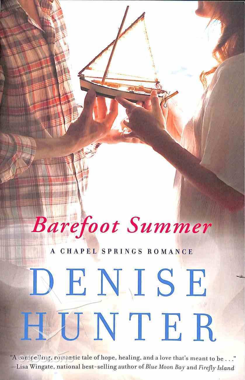 Barefoot Summer (Chapel Springs Romance Series) Paperback
