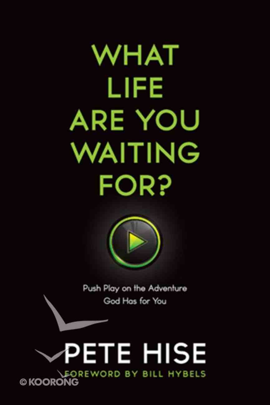 What Life Are You Waiting For? Paperback