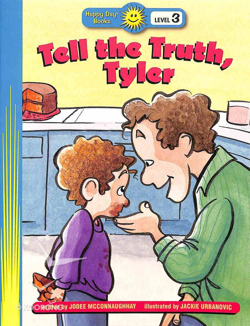 Tell the Truth, Tyler (Happy Day Level 3 Independent Readers Series) Paperback
