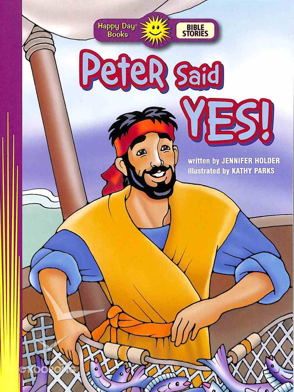 Peter Said Yes! (Happy Day: Bible Stories Series) Paperback