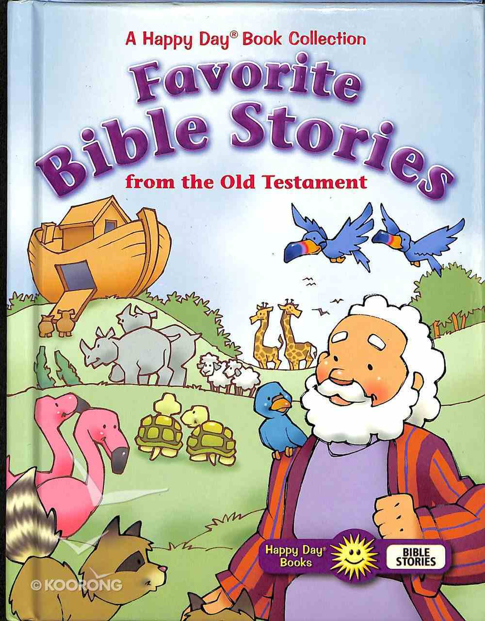 Favorite Bible Stories From the Old Testament (Happy Day: Bible Stories Series) Padded Hardback