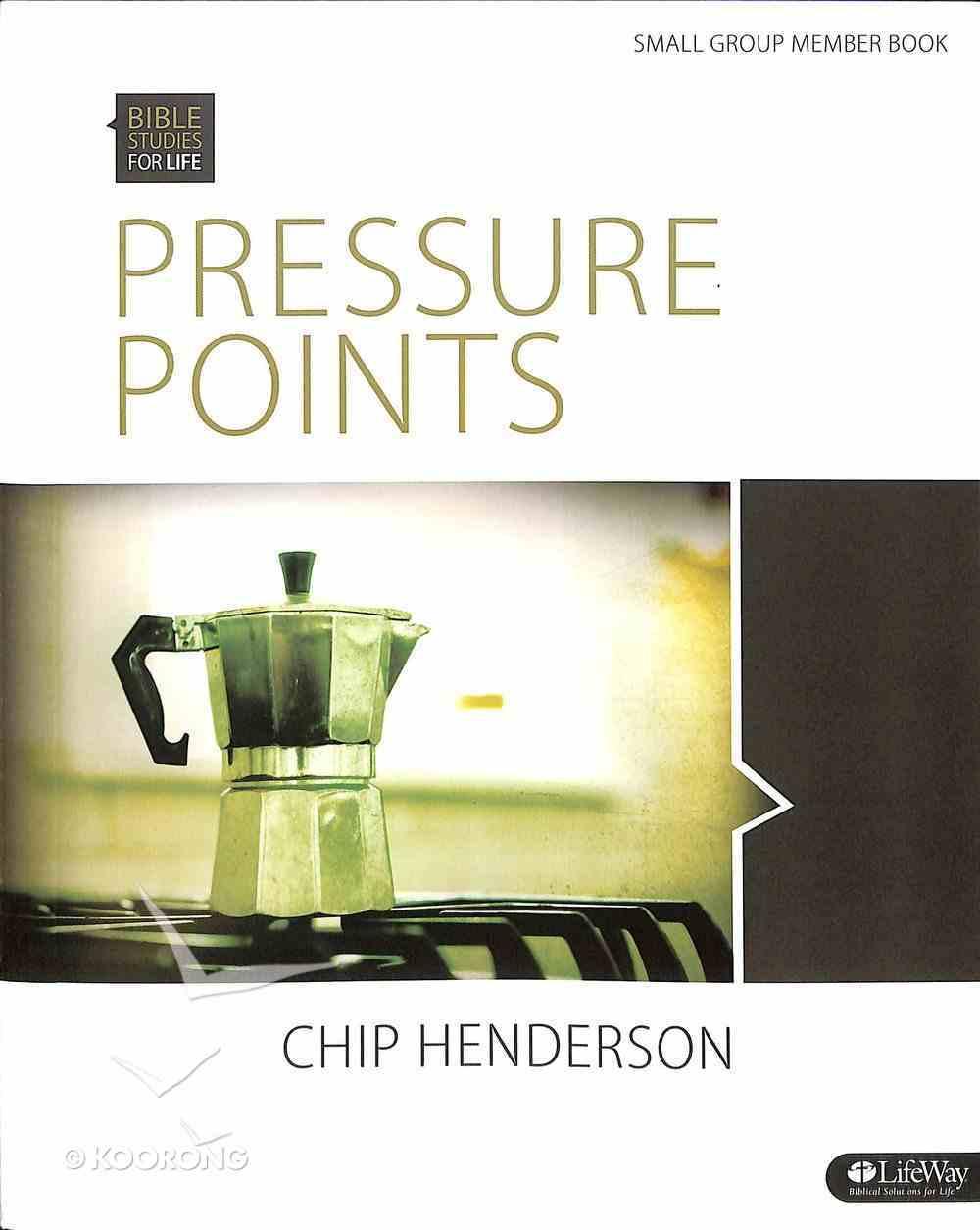 Pressure Points (Member Book) (Bible Studies For Life Series) Paperback
