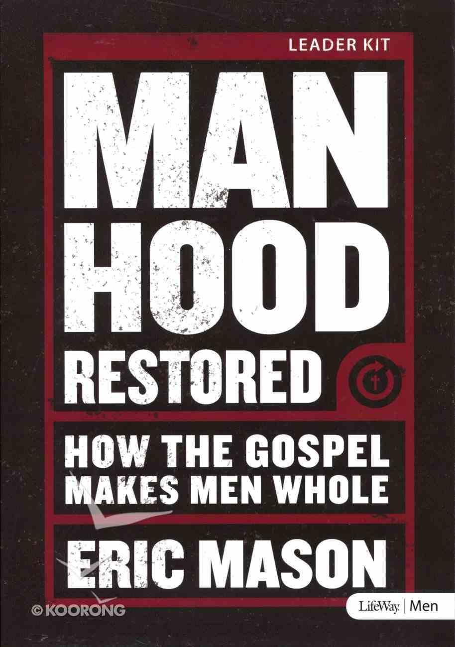 Manhood Restored: How the Gospel Makes Men Whole (Small Group Leader Kit) Pack