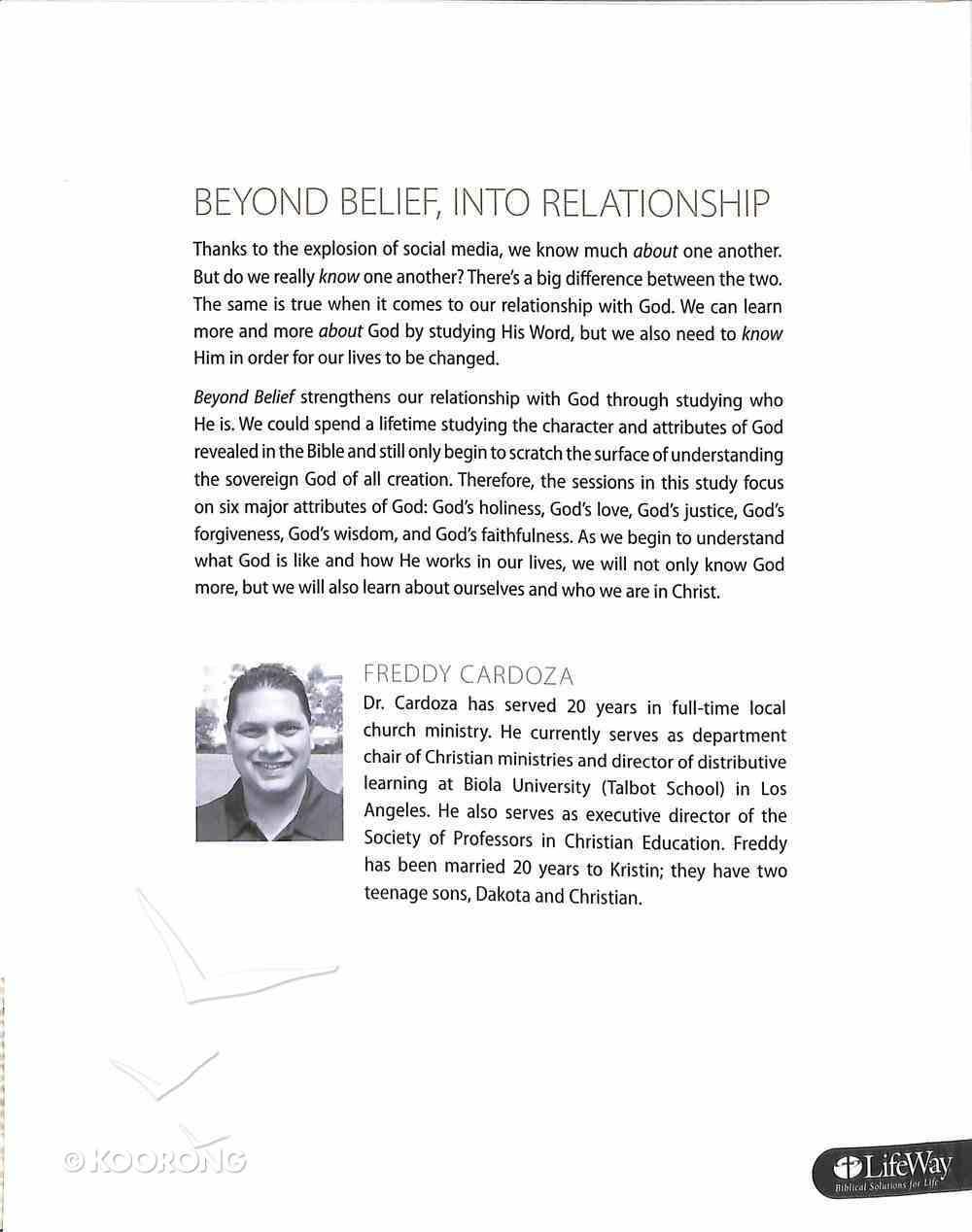 Beyond Belief Exploring the Character of God (Member Book) (Bible Studies For Life Series) Paperback