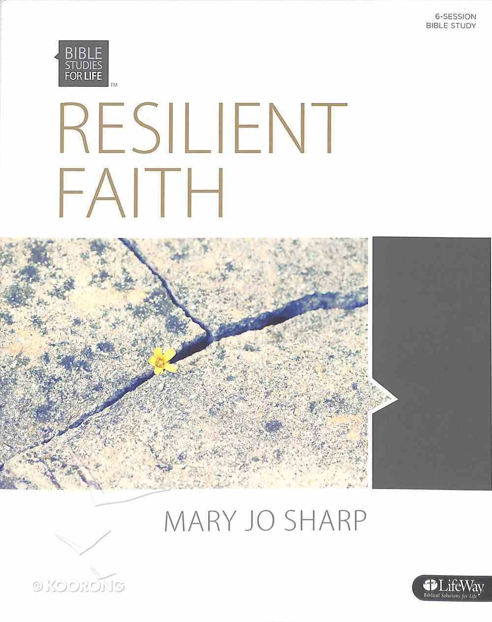 Resilient Faith Standing Strong in the Midst of Suffering (Member Book) (Bible Studies For Life Series) Paperback