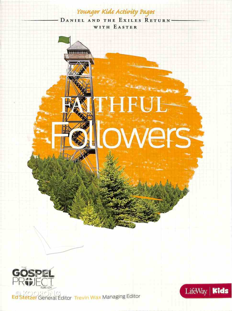 Faithful Followers (Younger Kids Activity Pages) (#07 in The Gospel Project For Kids 2012-15 Series) Paperback