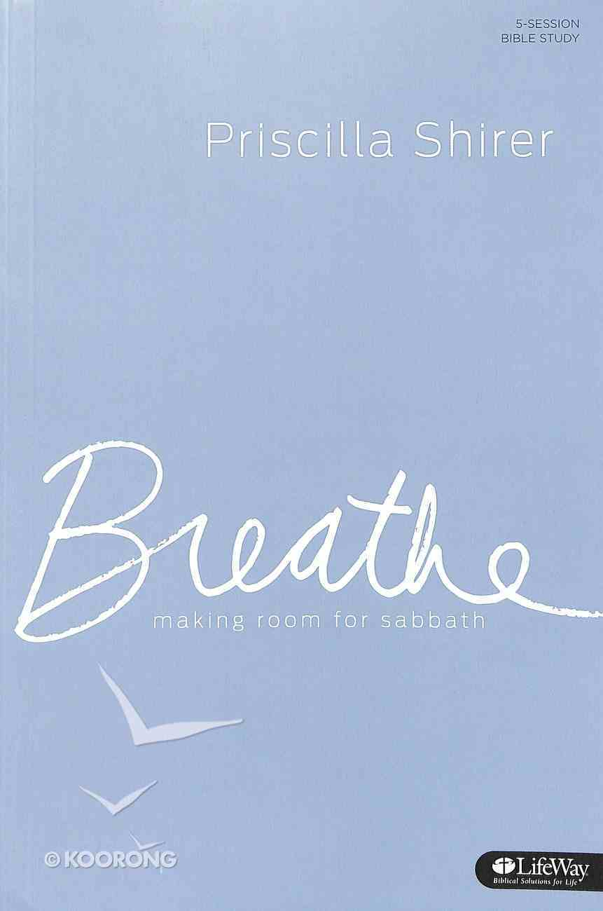 Breathe: Making Room For Sabbath (Study Journal) Paperback