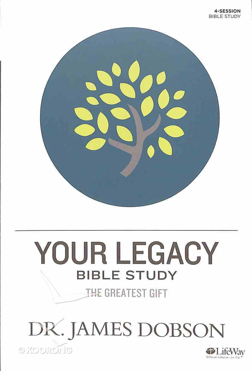 Your Legacy Bible Study (Member Book) (Building A Family Legacy Series) Paperback