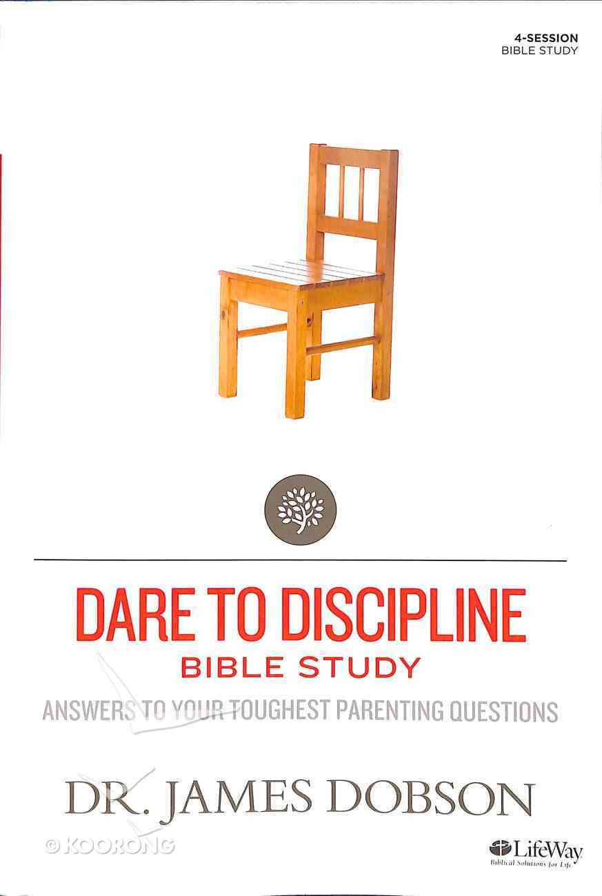 Dare to Discipline Bible Study (Member Book) (Building A Family Legacy Series) Paperback