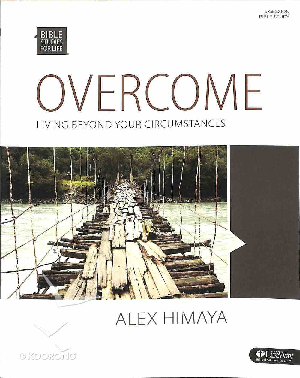 Overcome - Living Beyond Your Circumstances (Member Book) (Bible Studies For Life Series) Paperback