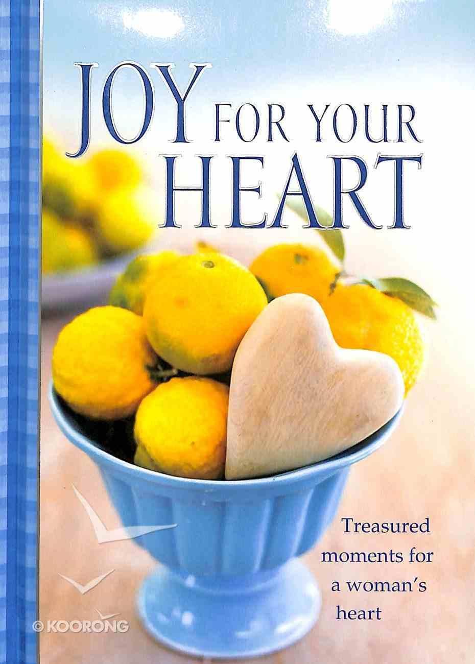 Joy For Your Heart Hardback
