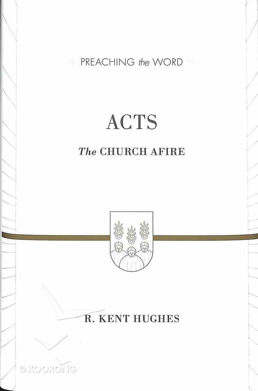 Acts - the Church Afire (Preaching The Word Series) Hardback
