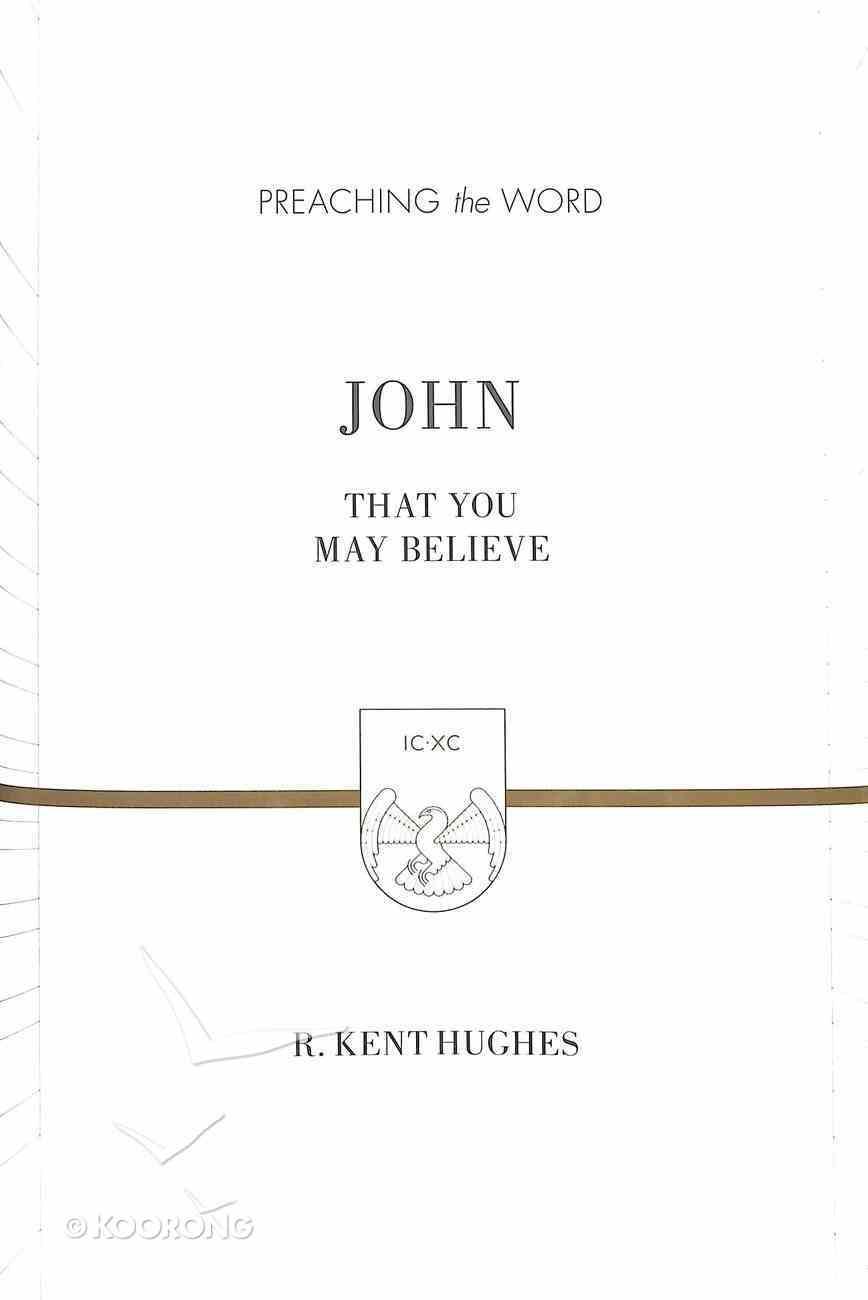 John - That You May Believe (ESV) (Preaching The Word Series) Hardback