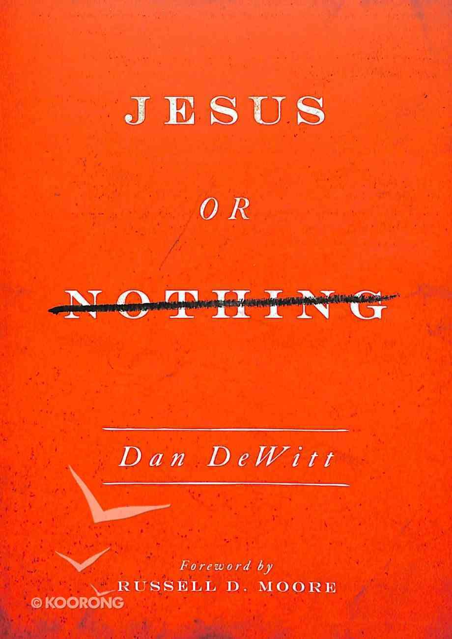 Jesus Or Nothing Paperback
